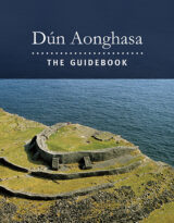 Dún Aonghasa: the Guidebook cover. Image shows Dún Aonghasa